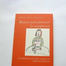 Libros de segunda mano: RECETAS PARA PREVENIR LA OSTEOPOROSIS. BÁRBARA ASPREA Y SIMONA SALÒ. Lote 147624074