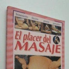 Libros de segunda mano: EL PLACER DEL MASAJE. Lote 147800480
