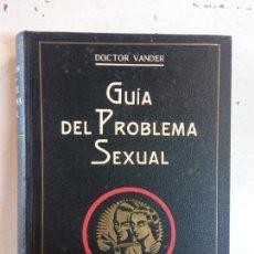 Libros de segunda mano: STQ. GUIA DEL PROBLEMA SEXUAL. DR VANDER. CON DIBUJOS E ILUSTRACIONES. 1933-.BRUMART TU LIBRERIA.. Lote 147882194