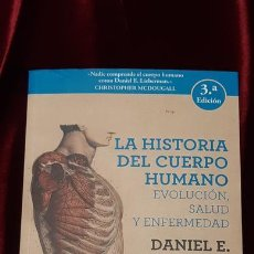 Libros de segunda mano: LA HISTORIA DEL CUERPO HUMANO - DANIEL E. LIEBERMAN - PASADO Y PRESENTE 2017. Lote 147892056