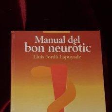 Libros de segunda mano: MANUAL DEL BON NEURÒTIC - LLUÍS JORDÀ LAPUYADE - EDITORIAL PÒRTIC 2003. Lote 147892076