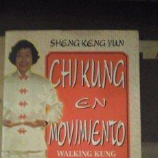 Libros de segunda mano: CHI KUNG EN MOVIMIENTO. MOVILICE SUS ENERGÍAS INTERNAS CON LA FUERZA DEL PENSAMIENTO (BARCELONA, 199. Lote 147912722