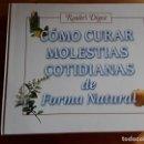 Libros de segunda mano: CÓMO CURAR MOLESTIAS COTIDIANAS DE FORMA NATURAL. READER'S DIGEST.. Lote 148028858