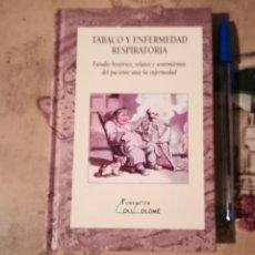 Libros de segunda mano: TABACO Y ENFERMEDAD RESPIRATORIA. ESTUDIO HISTÓRICO, RELATOS Y SENTIMIENTOS DEL PACIENTE ANTE LA ENF. Lote 148194362