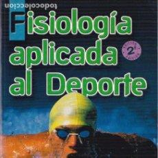 Libros de segunda mano: MEDICINA DEPORTIVA * FISIOLOGÍA APLICADA AL DEPORTE / AUTOR, FRANCISCO JAVIER CALDERÓN MONTERO ;. Lote 149514118