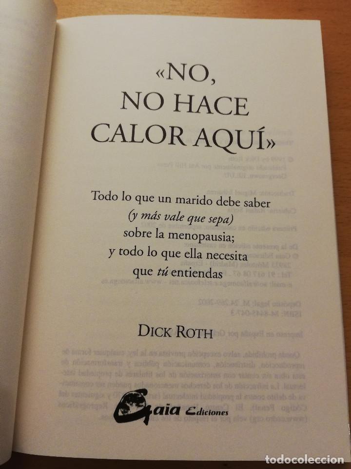 Libros de segunda mano: NO, NO HACE CALOR AQUÍ. TODO LO QUE UN MARIDO DEBE SABER SOBRE LA MENOPAUSIA (DICK ROTH) - Foto 2 - 149589626