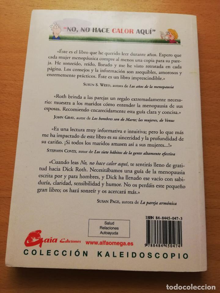 Libros de segunda mano: NO, NO HACE CALOR AQUÍ. TODO LO QUE UN MARIDO DEBE SABER SOBRE LA MENOPAUSIA (DICK ROTH) - Foto 4 - 149589626