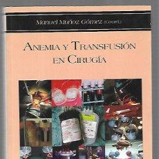 Livros em segunda mão: ANEMIA Y TRANSFUSIÓN EN CIRUGÍA -UNIVERSIDAD DE MÁLAGA. Lote 149661662