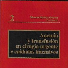 Livros em segunda mão: ANEMIA Y TRANSFUSIÓN EN CIRUGÍA URGENTE Y CUIDADOS INTENSIVOS. Lote 149702058