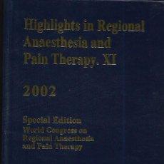 Livros em segunda mão: HIGHLIGHTS IN REGIONAL ANAESTHESIA AND PAIN THERAPY . XI . Lote 149702582