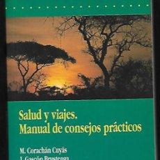Livros em segunda mão: SALUD Y VIAJES, MANUAL DE CONSEJOS PRÁCTICOS. Lote 149704818