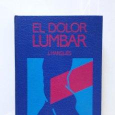 Libros de segunda mano: EL DOLOR LUMBAR / J. MARQUÉS / EDITORIAL JIMS 1989 (1ª EDICIÓN). Lote 149721922