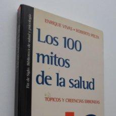 Libros de segunda mano: LOS CIEN MITOS DE LA SALUD - PELTA, ROBERTO. Lote 150112874