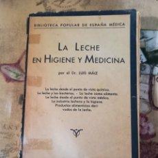 Libros de segunda mano: LA LECHE EN HIGIENE Y MEDICINA - DR. LUIS MÁIZ - BIBLIOTECA POPULAR DE ESPAÑA MÉDICA VOL. VII - S/F. Lote 150213098