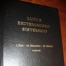 Libros de segunda mano: LUPUS ERITEMATOSO SISTEMICO. 2002, FONT-,KHAMASHTA-VILARDELL, 2ª EDIC. 700PP. CARTON 27X20. Lote 150293542