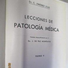 Libros de segunda mano: LECCIONES DE PATOLOGIA MEDICA , DR C JIMENEZ DIAZ TOMO V,,1947,EDITORIAL CIENTÍFICA . Lote 150300006
