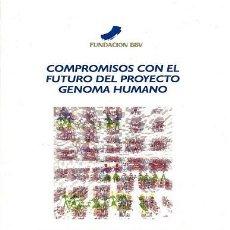 Libros de segunda mano: COMPROMISO CON EL FUTURO DEL PROYECTO DEL GENOMA HUMANO SANTIAGO GRISOLIA. Lote 150528918