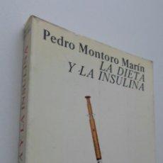 Livres d'occasion: LA DIETA Y LA INSULINA - MONTORO MARÍN, PEDRO. Lote 150773306