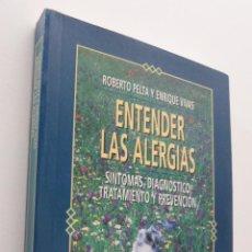 Libros de segunda mano: ENTENDER LAS ALERGIAS - PELTA, ROBERTO. Lote 150774748