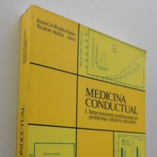 Libros de segunda mano: MEDICINA CONDUCTUAL I, INTERVENCIONES CONDUCTUALES PROBLEMAS? - UNIVERSIDAD DE GRANADA. Lote 150776073