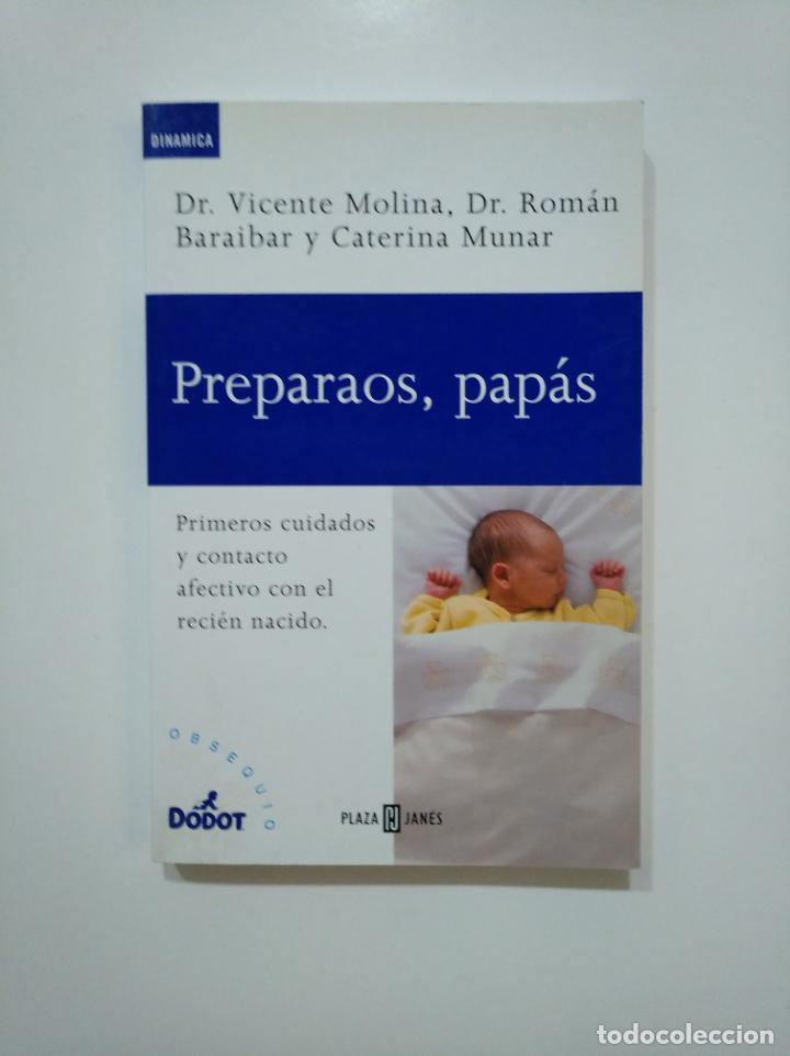 PREPARAOS, PAPAS. DR. VICENTE MOLINA. DR. ROMAN BARAIBAR. CATERINA MUNAR. TDK361 (Libros de Segunda Mano - Ciencias, Manuales y Oficios - Medicina, Farmacia y Salud)