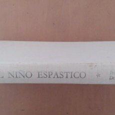 Libros de segunda mano: EL NIÑO ESPASTICO. PARALISIS CEREBRAL DIAGNOSTICO Y TRATAMIENTO. EDITORIAL ESPAXS BARCELONA 1969. Lote 150944958