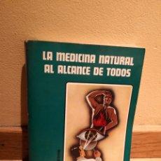Libros de segunda mano: LA MEDICINA NATURAL AL ALCANCE DE TODOS MANUEL LEZAETA ACHARAN. Lote 151029450