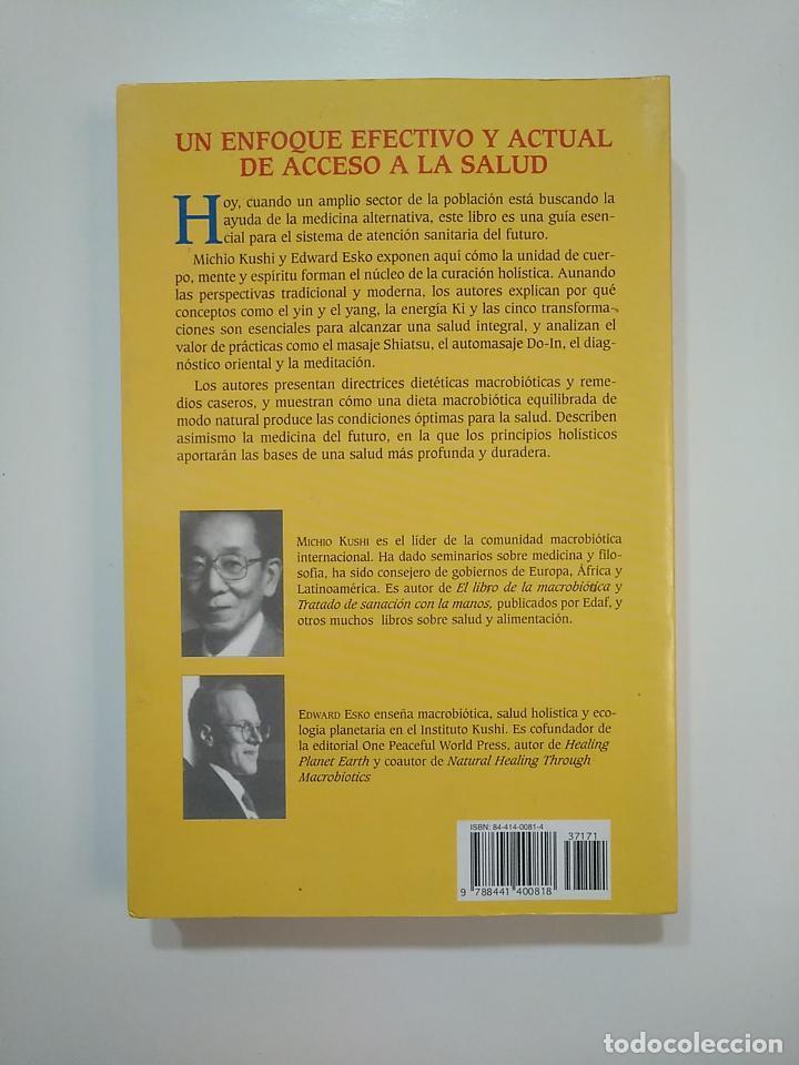 Libros de segunda mano: SALUD HOLISTICA CON LA MACROBIOTICA. GUIA CURACION MENTE CUERPO. MICHIO KUSHI. EDWARD ESKO. TDK364 - Foto 2 - 151230662