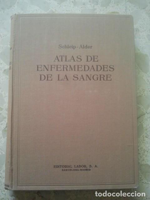ATLAS DE ENFERMEDADES DE LA SANGRE - SCHLEIP Y ALDER - LABOR, 1952 - 2ª EDICIÓN, 139 LÁMINAS COLOR (Libros de Segunda Mano - Ciencias, Manuales y Oficios - Medicina, Farmacia y Salud)