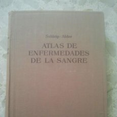 Libros de segunda mano: ATLAS DE ENFERMEDADES DE LA SANGRE - SCHLEIP Y ALDER - LABOR, 1952 - 2ª EDICIÓN, 139 LÁMINAS COLOR. Lote 151235250