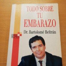 Libros de segunda mano: TODO SOBRE TU EMBARAZO (DR. BARTOLOMÉ BELTRÁN) ESPASA CALPE. Lote 151262114