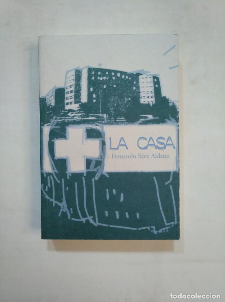 LA CASA. TREPIDANTE NOVELA QUE NARRA UN DÍA EN UN HOSPITAL. SAEZ ALDANA, FERNANDO. TDK366 (Libros de Segunda Mano - Ciencias, Manuales y Oficios - Medicina, Farmacia y Salud)