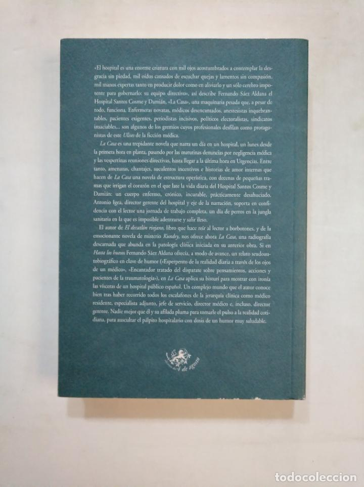 Libros de segunda mano: LA CASA. Trepidante novela que narra un día en un hospital. Saez aldana, Fernando. TDK366 - Foto 2 - 151384250