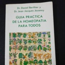 Libros de segunda mano: BERTHIER, JOUANNY, - GUÍA PRÁCTICA DE LA HOMEOPATIA PARA TODOS. Lote 151452858