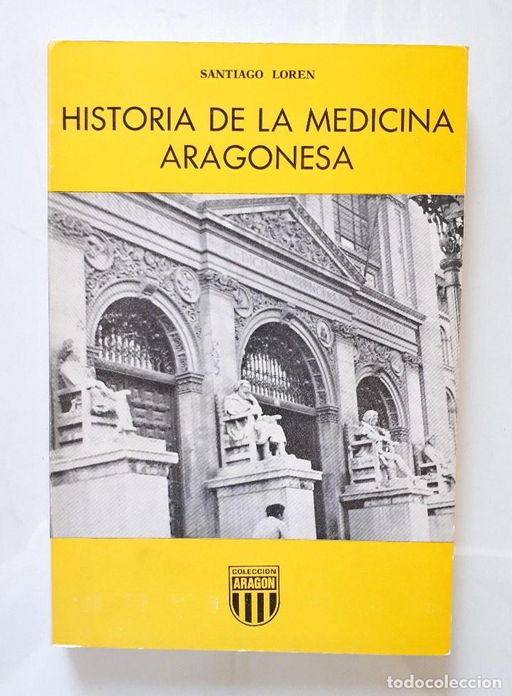 HISTORIA DE LA MEDICINA ARAGONESA / SANTIAGO LORÉN / LIBRERIA GENERAL 1979 (Libros de Segunda Mano - Ciencias, Manuales y Oficios - Medicina, Farmacia y Salud)