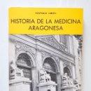 Libros de segunda mano: HISTORIA DE LA MEDICINA ARAGONESA / SANTIAGO LORÉN / LIBRERIA GENERAL 1979. Lote 151526410
