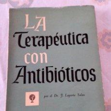 Libros de segunda mano: LA TERAPÉUTICA CON ANTIBIÓTICOS DR LAPORTE SALAS . LABORATORIO DEL DR . ESTEVE 1958. Lote 151534378