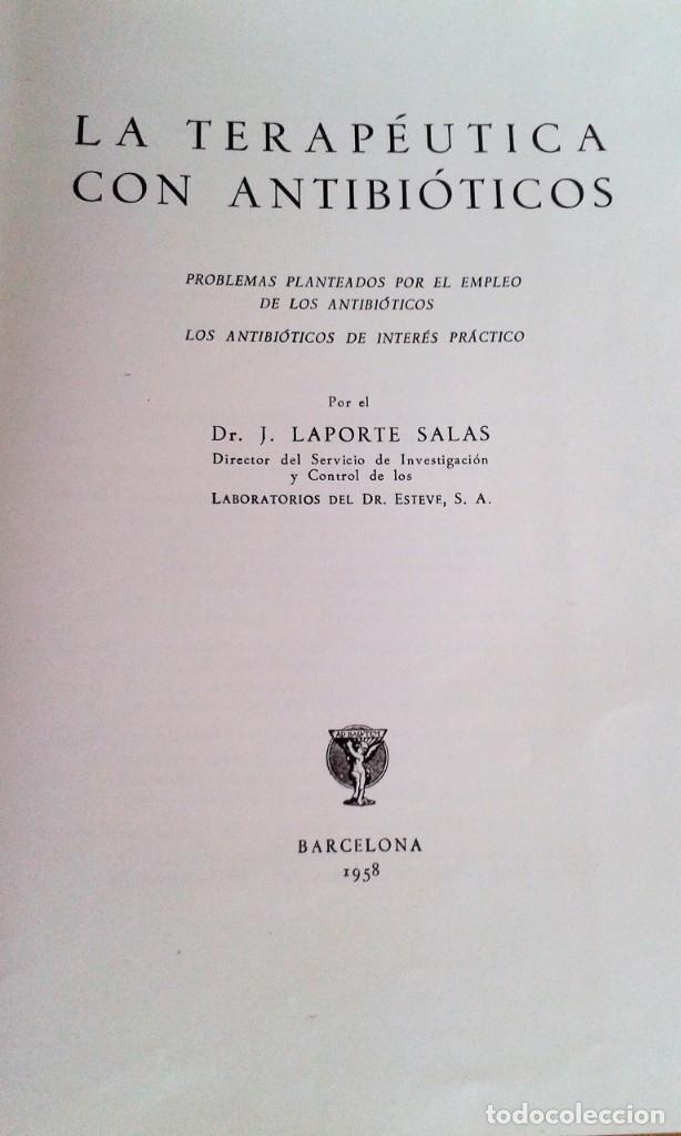 Libros de segunda mano: LA TERAPÉUTICA CON ANTIBIÓTICOS Dr LAPORTE SALAS . LABORATORIO DEL Dr . ESTEVE 1958 - Foto 2 - 151534378