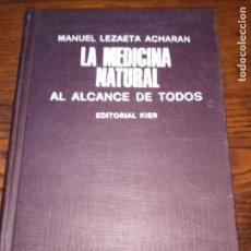 Libros de segunda mano: LA MEDICINA NATURAL AL ALCANCE DE TODOS - MANUEL LEZAETA ACHARAN.. Lote 151547842