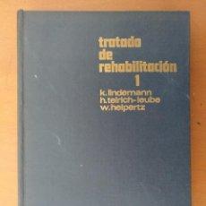 Libros de segunda mano: TRATADO DE REHABILITACION TOMO 1 EDITORIAL LABOR BARCELONA 1970 CON 215 ILUSTRACIONES. Lote 151785690