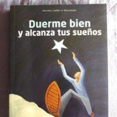 Libros de segunda mano: DUERME BIEN Y ALCANZA TUS SUEÑOS, DORMIR, SOÑAR Y DESCANSAR / EDI. RBA, HOSPES, SOCIEDAD ESPAÑOLA DE. Lote 151929066