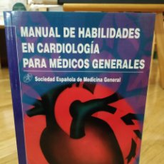Libros de segunda mano: MANUAL DE HABILIDADES EN CARDIOLOGÍA PARA MEDICOS GENERALES. SOCIEDAD ESPAÑOLA DE MEDICINA GENERAL.. Lote 151958078