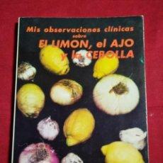 Livres d'occasion: LIBRO EL LIMON EL AJO Y LA CEBOLLA NICOLAS CAPO EL LIMON CURA MAS DE 170 ENFERMEDADES. Lote 151958238