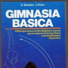 Libros de segunda mano: GIMNASIA BASICA E. BATTISTA - J. VIVES . Lote 152153390