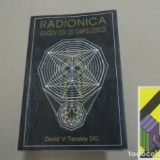 Libros de segunda mano: TANSLEY, DAVID V.: RADIÓNICA. RELACIÓN CON LOS CAMPOS ETÉRICOS (TRAD:FRANCISCO G.LLORENS). Lote 152178038