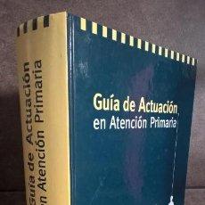 Libros de segunda mano: GUIA DE ACTUACION EN ATENCION PRIMARIA. SEMFYC 2000. . Lote 152337302