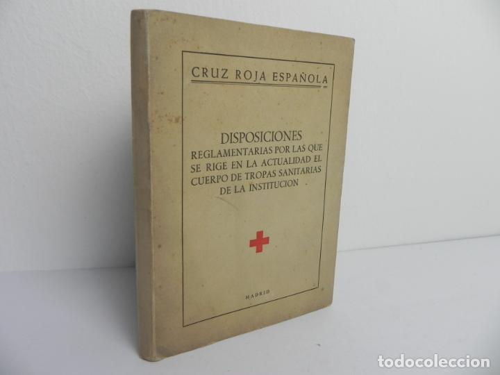 CRUZ ROJA ESPAÑOLA (DISPOSICIONES REGLAMENTARIAS.....) MADRID -1951 (Libros de Segunda Mano - Ciencias, Manuales y Oficios - Medicina, Farmacia y Salud)
