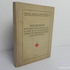 Libros de segunda mano: CRUZ ROJA ESPAÑOLA (DISPOSICIONES REGLAMENTARIAS.....) MADRID -1951. Lote 152401194