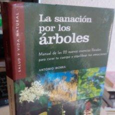 Libros de segunda mano: LA SANACIÓN POR LOS ÁRBOLES. 22 ESENCIAS ESENCIAS FLORALES PARA CURAR - IBORRA, A. . Lote 152406850