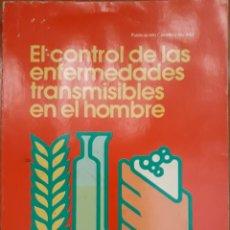 Libros de segunda mano: EL CONTROL DE LAS ENFERMEDADES TRANSMISIBLES EN EL HOMBRE 1983. Lote 152538213